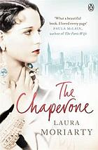 The chaperone : [a novel]