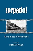 Torpedo! : Kiwis at sea in World War II