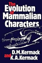 The evolution of mammalian characters
