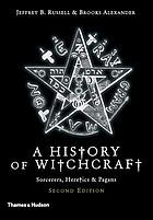 A history of witchcraft, sorcerers, heretics & pagans