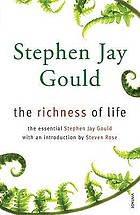 The richness of life : a Stephen Jay Gould reader