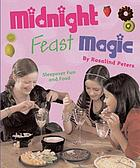 Midnight feast magic : [sleepover fun and food]