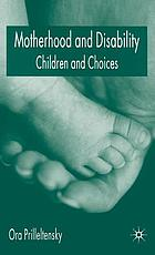 Motherhood and disability : children and choices