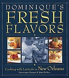 Dominique's fresh flavors : cooking with latitude in New Orleans