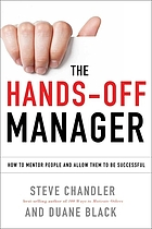 The hands-off manager : how to mentor people and allow them to be successful