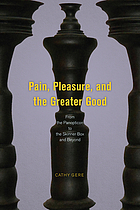 Pain, pleasure, and the greater good : from the Panopticon to the Skinner box and beyond