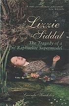 Lizzie Siddal : the tragedy of a Pre-Raphaelite supermodel