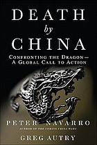 Death by China : confronting the dragon--a global call to action