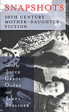 Snapshots : 20th century mother-daughter fiction
