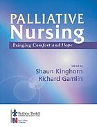 Palliative nursing : bringing comfort and hope