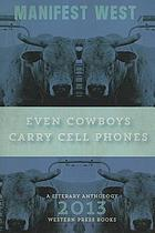 Manifest West : even cowboys carry cell phones