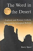 The word in the desert : Anglican and Roman Catholic reactions to liturgical reform