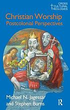 Christian worship : postcolonial perspectives