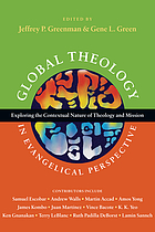 Global theology in evangelical perspective : exploring the contextual nature of theology and mission