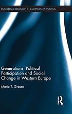 Generations, political participation and social change in Western Europe