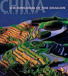 China : the kingdom of the dragon
