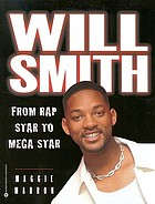 Will Smith : from rap star to mega star