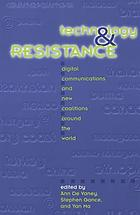 Technology and resistance : digital communications and new coalitions around the world