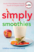 Simply smoothies : fresh & fast diabetes-friendly snacks & complete meals