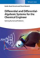 Differential and Differential-Algebraic Systems for the Chemical Engineer : Solving Numerical Problems