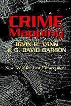 Crime Mapping: New Tools for Law Enforcement cover image