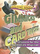 Gimmicks and card tricks : illusions for the intermediate magician