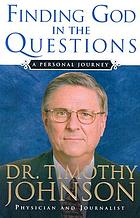 Finding God in the questions : a personal journey