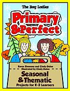 Primary & perfect : seasonal & thematic projects for K-2 learners
