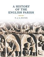 A history of the English parish : the culture of religion from Augustine to Victoria