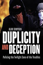 Duplicity and deception : policing the twilight zone of the troubles