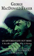 Quartered safe out here : a recollection of the war in Burma with a new epilogue: Fifty years on