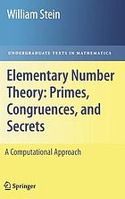 Elementary number theory : primes, congruences, and secrets : a computational approach
