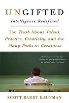 Ungifted : intelligence redefined
