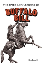 The lives and legends of Buffalo Bill.