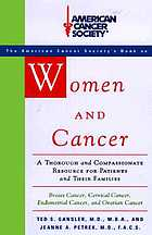 Women and cancer : a thorough and compassionate resource for patients and their families
