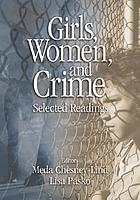 Girls, Women, and Crime: Selected Readings cover image