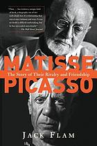 Matisse and Picasso : the story of their rivalry and friendship