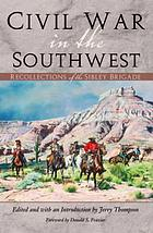 Civil War in the Southwest : recollections of the Sibley Brigade