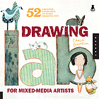 Drawing lab for mixed-media artists : 52 creative exercises to make drawing fun