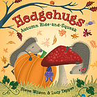 Hedgehugs : autumn hide-and-squeak