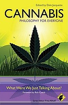 Cannabis : philosophy for everyone : what were we just talking about?