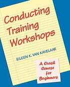 Conducting training workshops : a crash course for beginners