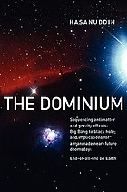 The Dominium : sequencing antimatter and gravity effects : big bang to black hole ; and implications for a manmade near-future doomsday : end-of-all-life on Earth