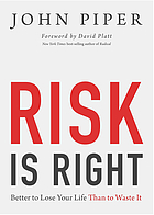 Risk is right : better to lose your life than to waste it