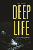 Deep life : the hunt for the hidden biology of... by T  C Onstott