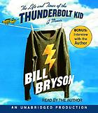 The life and times of the thunderbolt kid : a memoir