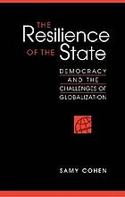 The resilience of the state : democracy and the challenge of globalization