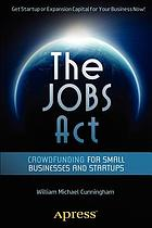 The jobs act : crowdfunding for small businesses and startups