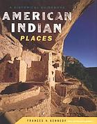 American Indian places : a historical guidebook