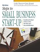Steps to small business start-up : everything you need to know to turn your idea into a successful business